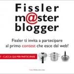Fissler master blogger:il primo contest che esce dal web